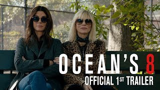 OCEAN'S 8 - Official 1st Trailer