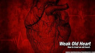 Caring for a Weak Old Heart