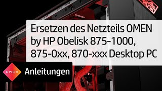 Ersetzen des Netzteils OMEN by HP Obelisk 875-1000, 875-0xx, 870-xxx Desktop PC | HP OMEN | HP