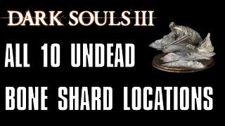 Dark Souls 3: All 10 Undead Bone Shard Locations