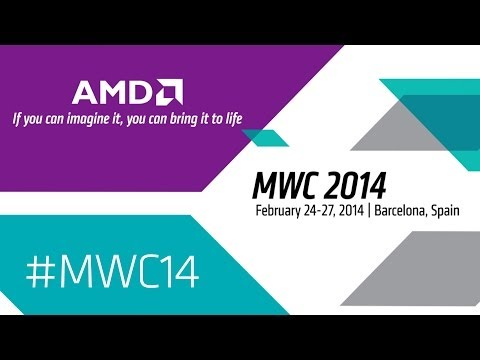 AMD at 2014 Mobile World Congress