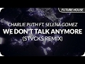 Charlie Puth - We Don't Talk Anymore feat. Selena Gomez (STVCKS Remix)