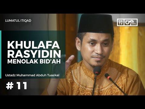 Lumatul Itiqad (11) : Khulafaur Rasyidin Menolak Bid'ah - Ustadz M Abduh Tuasikal