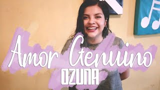 Ozuna- Amor genuino COVER