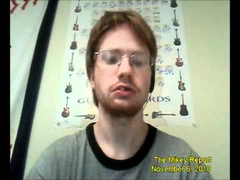 The Mikey Report for November 6, 2010 Part 1