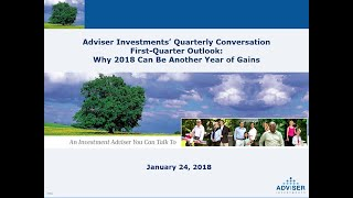 Adviser Investments' First-Quarter Update Why 2018 Can Be Another Year of Gains