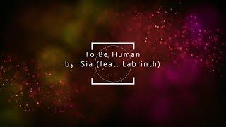 download lagu Sia - To Be Human Feat. Labrinth -  gratis