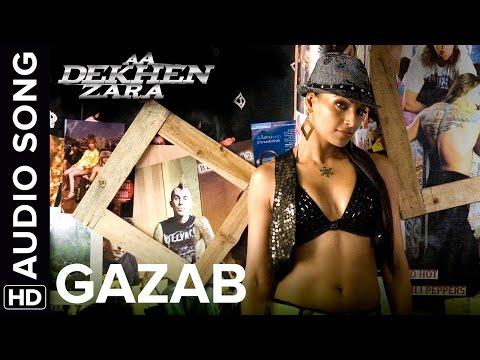 Gazab | Full Audio Song | Aa Dekhen Zara | Bipasha Basu & Neil Nitin Mukesh