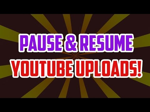 How To: Pause Youtube Uploads For Later