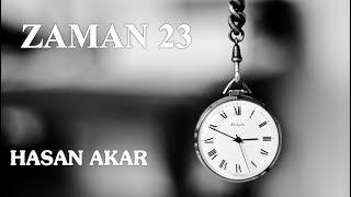 Hasan Akar - Zaman 23