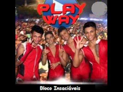Play Way 2014 - Bloco Insaciáveis • CD COMPLETO