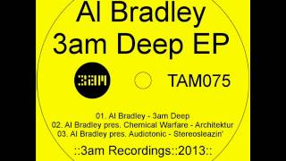 Al Bradley - 3am Deep EP (3am Recordings) - Released 4th Feb 2013
