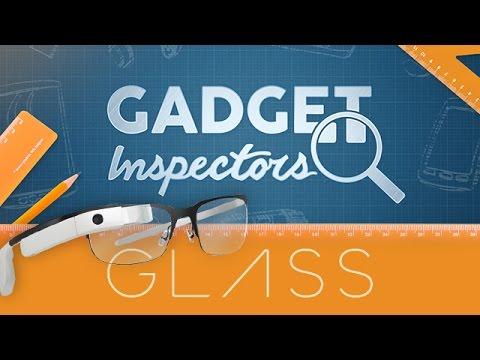 Gadget Inspectors   Google Glass
