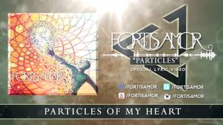 FORTIS AMOR - Particles (Lyric video)