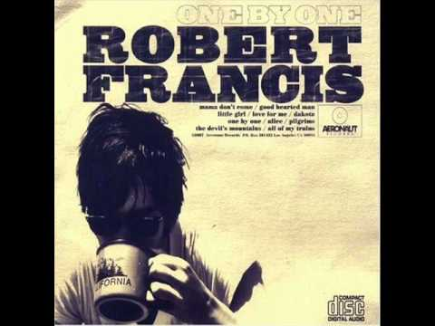 Robert Francis - All Of My Trains