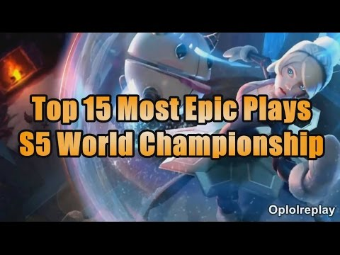 Top 15 Most Epic Plays - League of Legends S5 World Championship