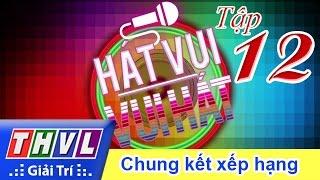 THVL | Hát vui - Vui hát: Tập 12 - Chung kết xếp hạng