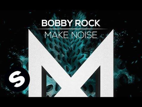 Bobby Rock - Make Noise