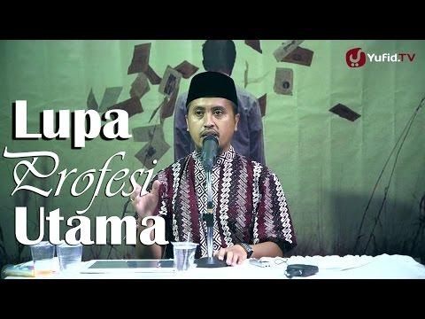 Kajian Islam: Lupa Profesi Utama - Ustadz Abdullah Zaen, MA