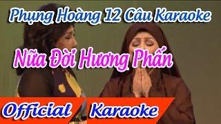 Phụng Hoàng 12 Câu Karaoke   Nửa Đời Hương Phấn Karaoke