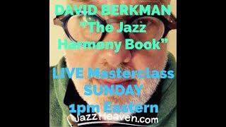 THIS SUNDAY! David Berkman Functional JAZZ HARMONY interactive LIVE Webinar & Masterclass JAZZHEAVEN