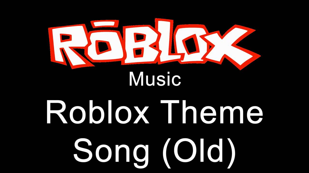 roblox music - roblox theme song  old