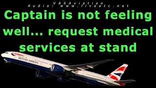 [REAL ATC] British Airways CAPTAIN GETS SICK before takeoff!!
