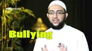 Bullying – Dr. Uthman Lateef