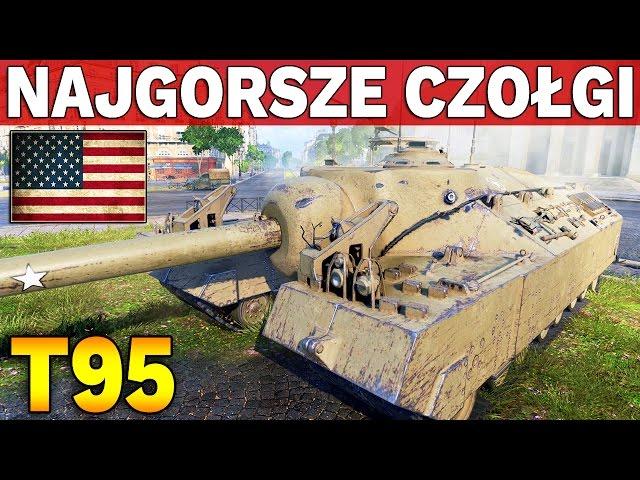NAJGORSZE CZOŁGI #11 - T95 - World of Tanks