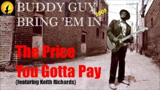 Buddy Guy The Price You Gotta Pay Feat Keith Richards Kostas A 171