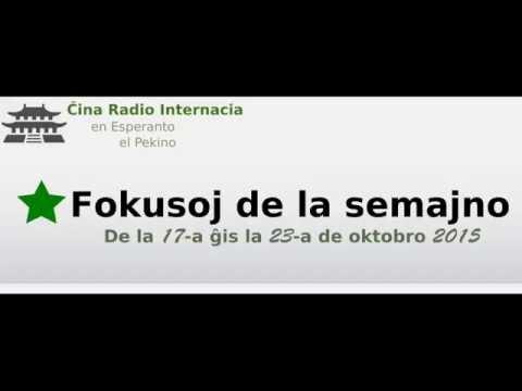 Fokusoj de la semajno - 17a-23a de oktobro 2015 - ĈRI en Esperanto - news in Esperanto