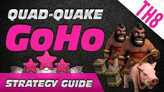 Strategy Guide: Quad Quake GoHo (OP TH8 Attack)