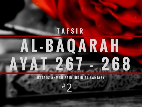 Tafsir Surah Al-Baqarah Ayat 267-268 #2 - Ustadz Ahmad Zainuddin Al-Banjary