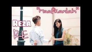 Maafkanlah  Reza RE Official Video Klip Paling Bikin Baper zona nyaman!!