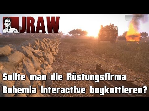 JRAW: Sollte man Bohemia Interactive boykottieren? (GamesnPolitics...