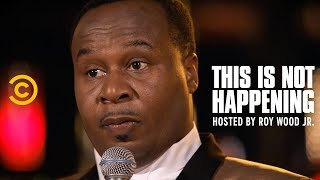 Roy Wood Jr. - The Dothan Dope Boys - This Is Not Happening