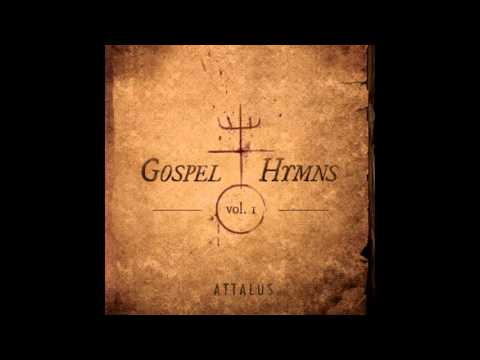 Attalus - Come Thou Fount