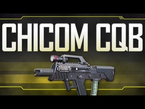Chicom CQB - Black Ops 2 Weapon Guide