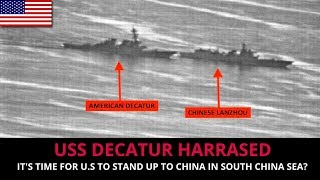 USS DECATUR HARASSED - IT'S TIME FOR U.S TO STAND UP TO CHINA?