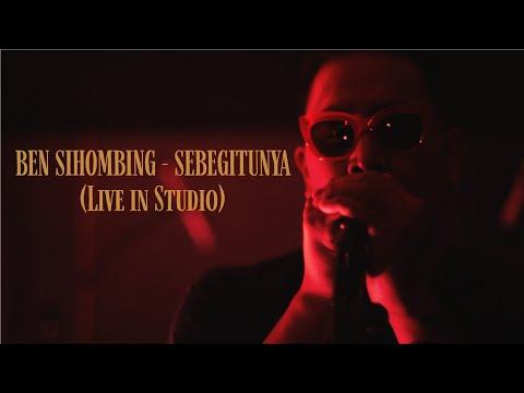 Download  BEN SIHOMBING - SEBEGITUNYA LIVE IN STUDIO Gratis, download lagu terbaru