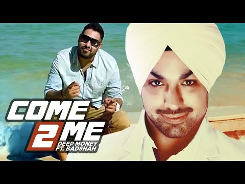 Deep Money Come 2 Me Full Video Song Feat. Badshah || Born Star || New Punjabi Song video