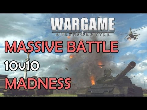 10v10 MADNESS! MASSIVE AIRLAND BATTLE BETA — Wargame European Escalation