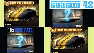 NEXT CSR2 UPDATE??,  SEASON 42 CREW PRIZE AND PRESTIGE CUP CAR | CSR RACING 2