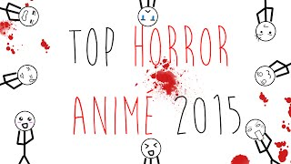 "Top 10 Horror Anime EVER [2015] ""I Hate Scary Sh*t"""