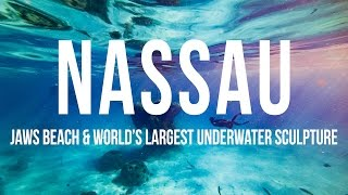 Nassau, JAWS Beach & World's Largest Underwater Sculpture (Sailing Curiosity)