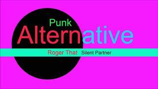 ♫ Alternatif, Punk Müzik, Roger That, Silent Partner, Alternative, Punk Music