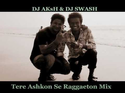 Tere Ashkon Se Reggaeton Mix video