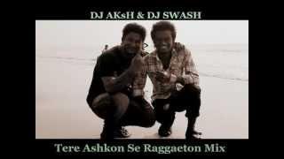 Tere Ashkon Se Reggaeton mix