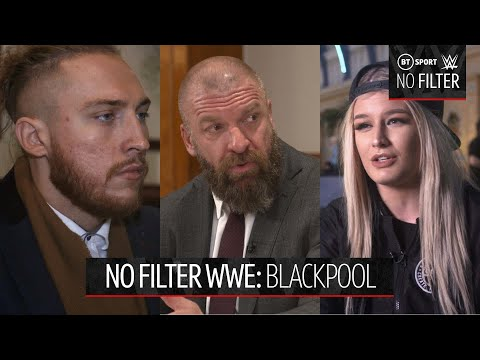 No Filter WWE: Blackpool   The road to the Royal Rumble starts early for stars of NXT UK