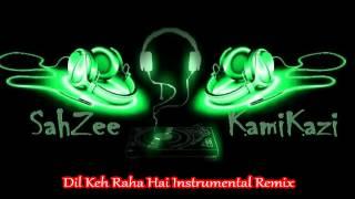 Dil Keh Raha Hai Instrumental Remix